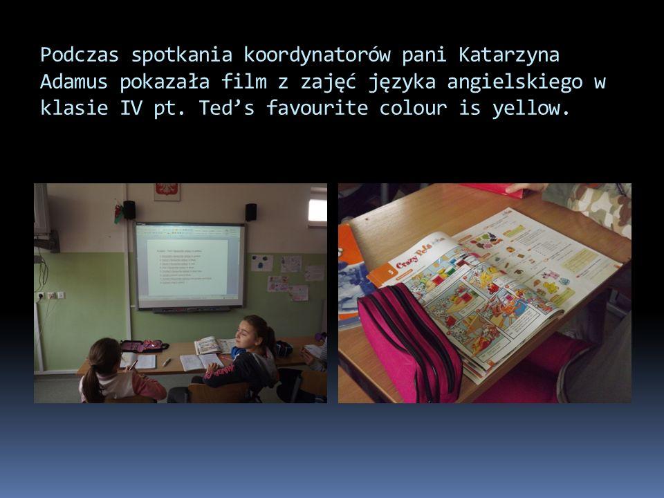 Podczas spotkania koordynatorów pani Katarzyna Adamus pokazała film z zajęć języka angielskiego w klasie IV pt.