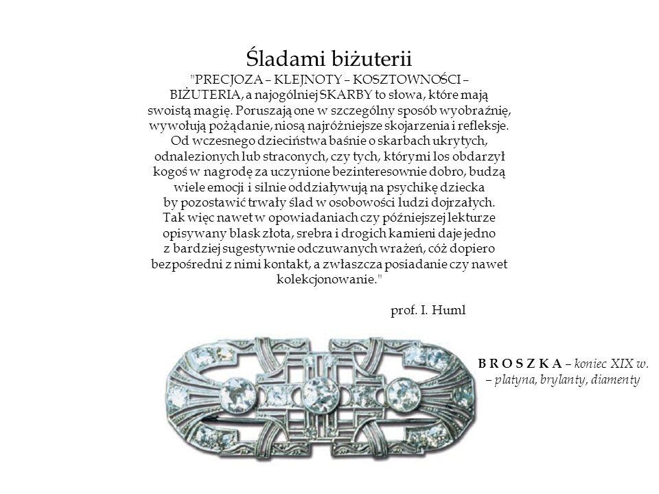 Śladami biżuterii PRECJOZA – KLEJNOTY – KOSZTOWNOŚCI –