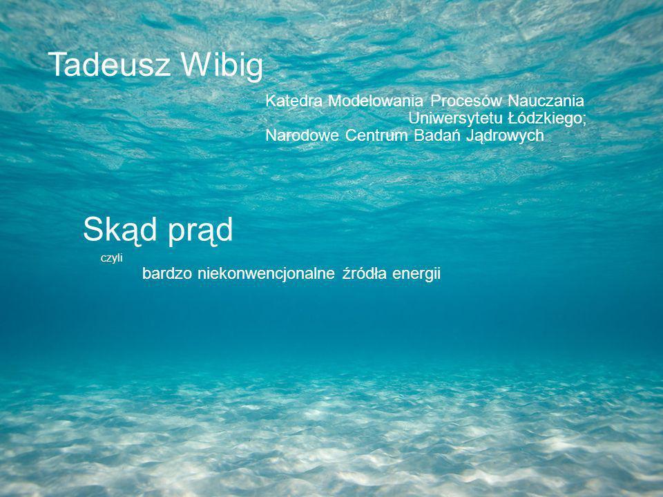 Tadeusz Wibig Skąd prąd