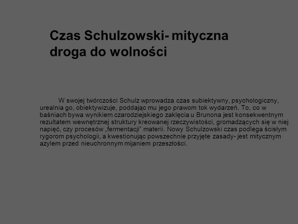 Czas Schulzowski- mityczna droga do wolności