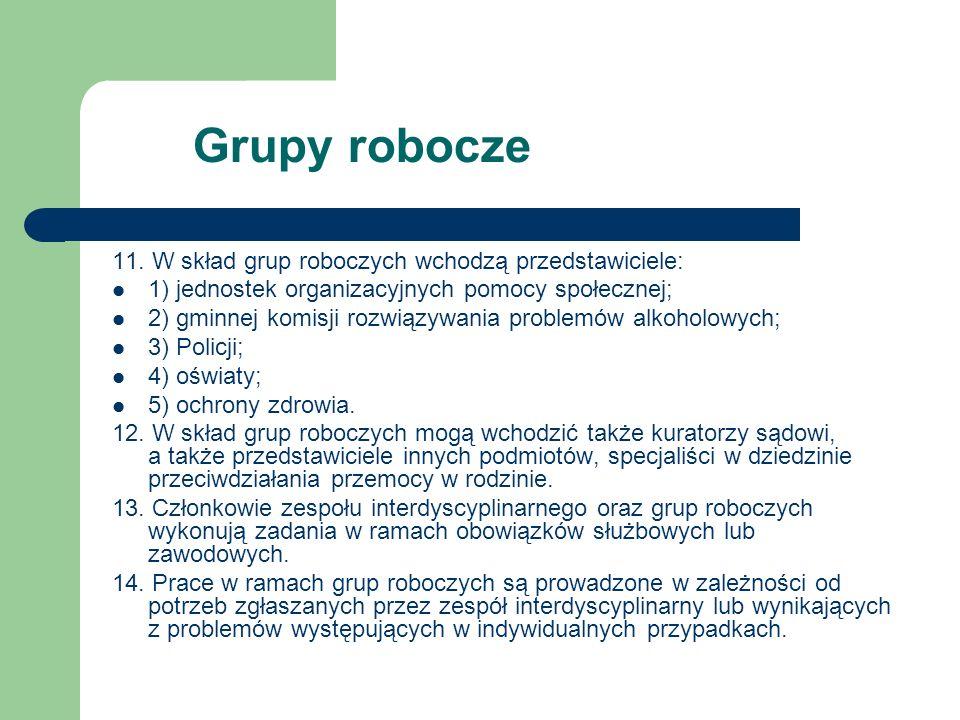 Grupy robocze 11. W skład grup roboczych wchodzą przedstawiciele: