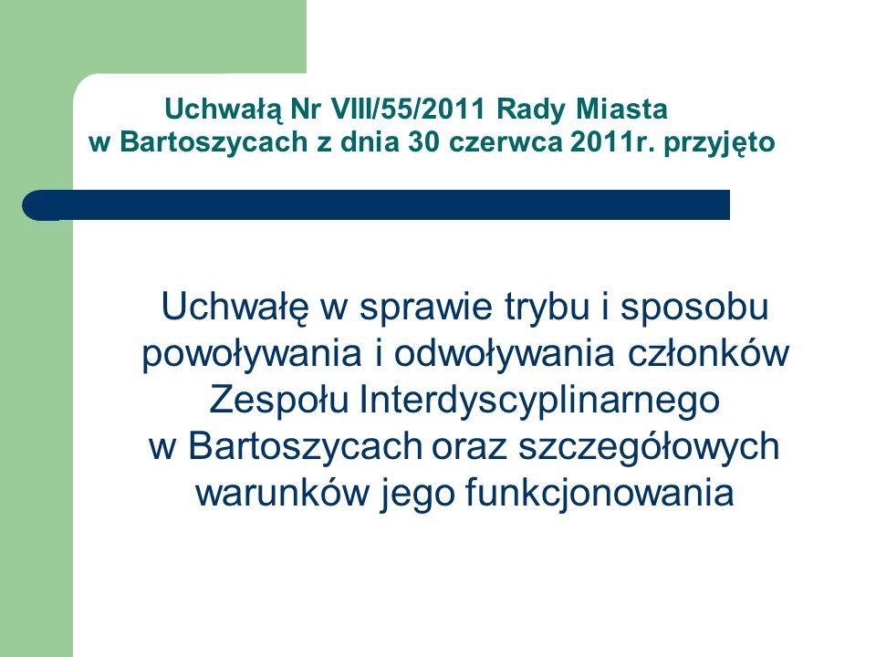 Uchwałą Nr VIII/55/2011 Rady Miasta w Bartoszycach z dnia 30 czerwca 2011r. przyjęto