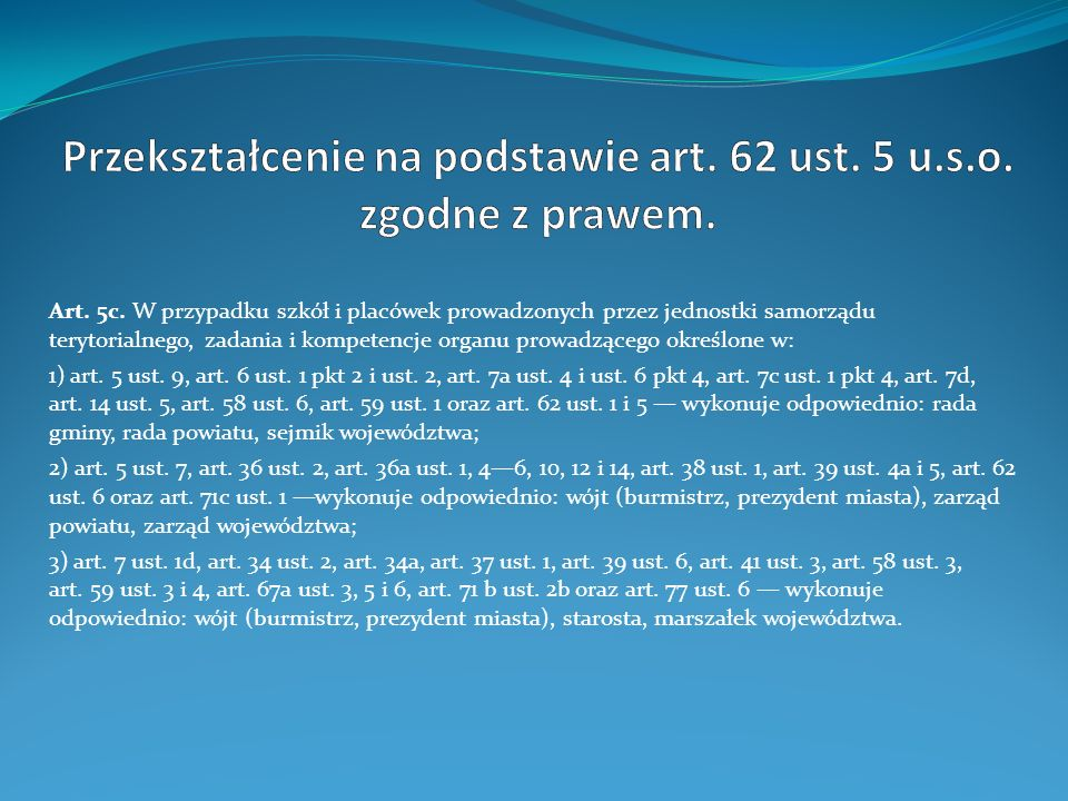 Przekształcenie na podstawie art. 62 ust. 5 u.s.o. zgodne z prawem.