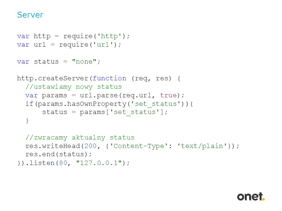 Server var http = require( http ); var url = require( url );