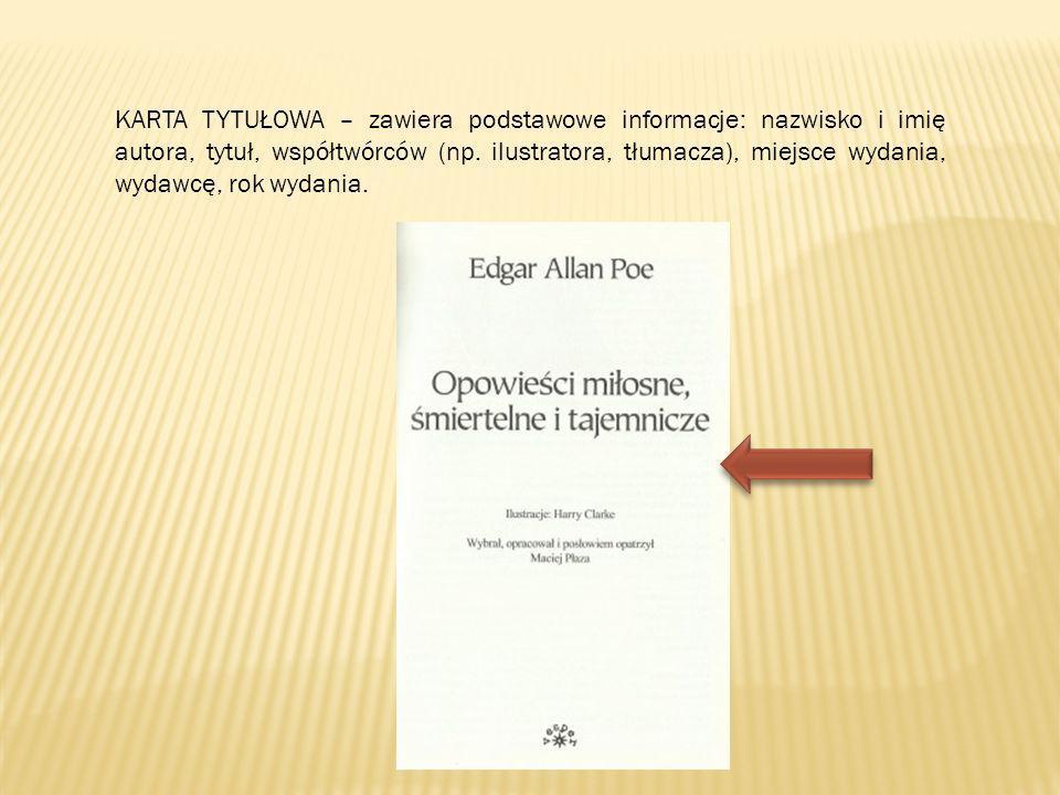 KARTA TYTUŁOWA – zawiera podstawowe informacje: nazwisko i imię autora, tytuł, współtwórców (np.