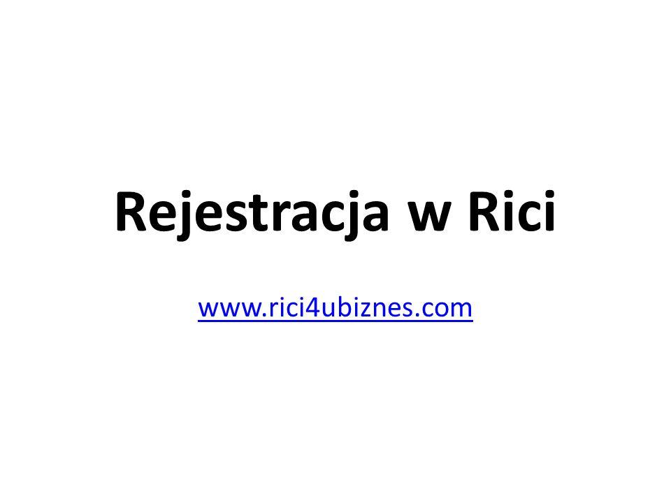 Rejestracja w Rici www.rici4ubiznes.com
