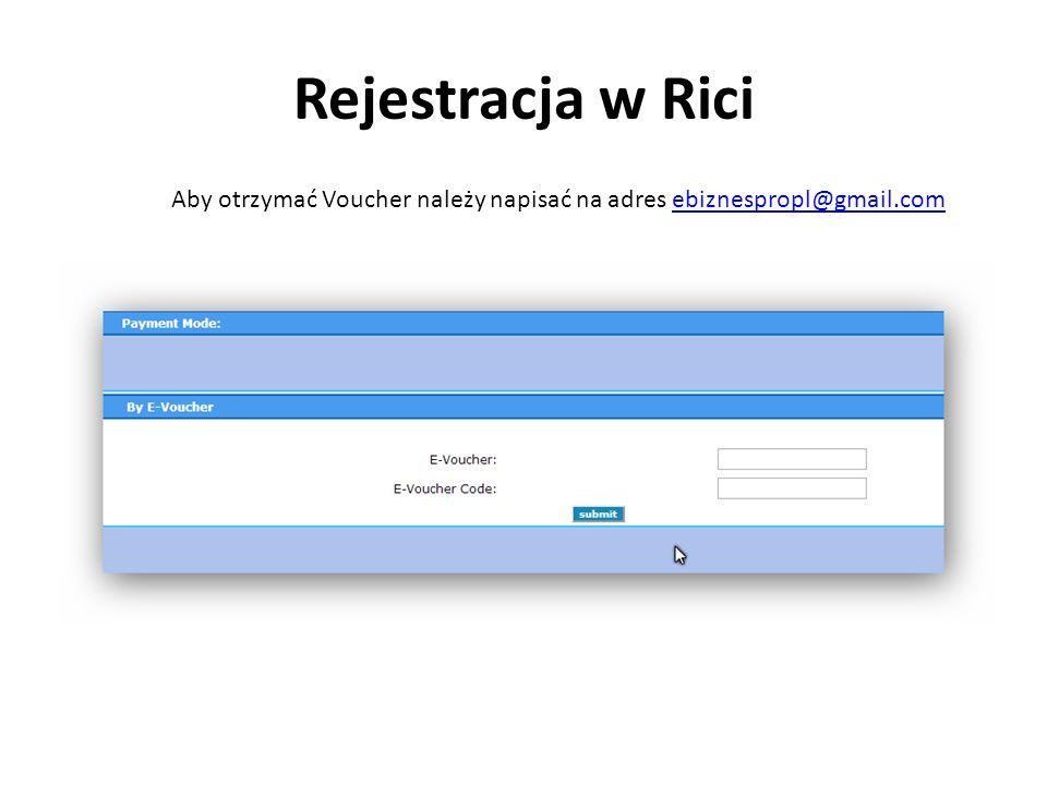 Rejestracja w Rici Aby otrzymać Voucher należy napisać na adres ebiznespropl@gmail.com