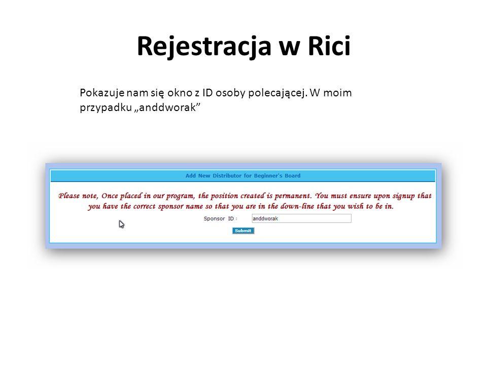 """Rejestracja w Rici Pokazuje nam się okno z ID osoby polecającej. W moim przypadku """"anddworak"""