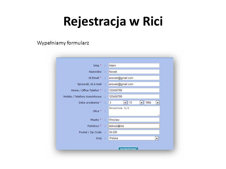 Rejestracja w Rici Wypełniamy formularz