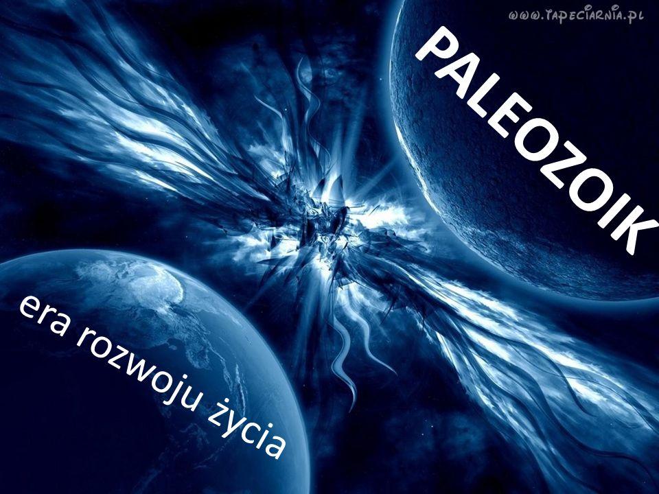 PALEOZOIK era rozwoju życia