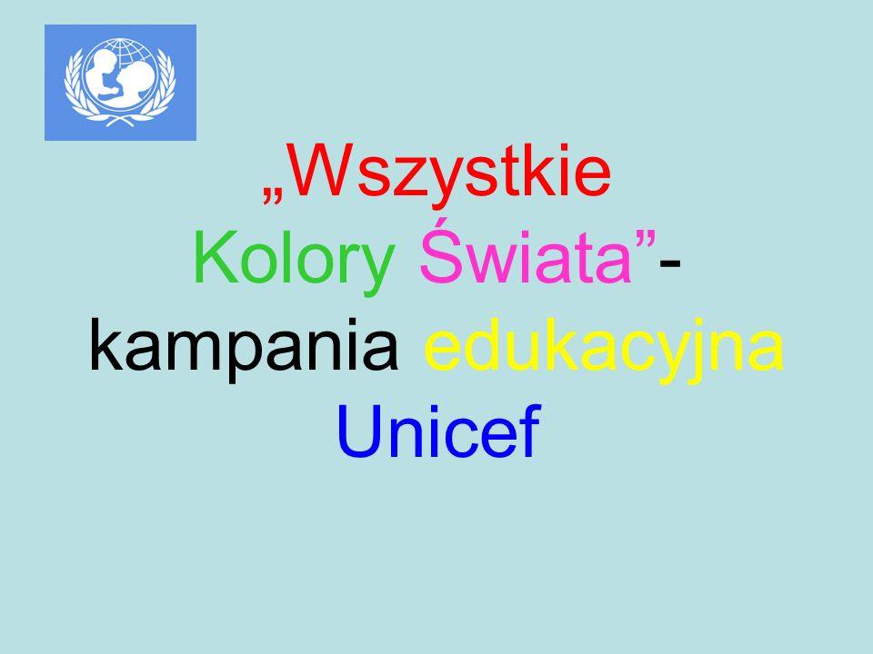 """""""Wszystkie Kolory Świata - kampania edukacyjna Unicef"""