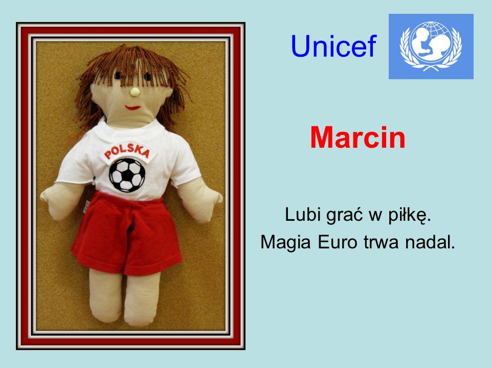 Unicef Marcin Lubi grać w piłkę. Magia Euro trwa nadal.