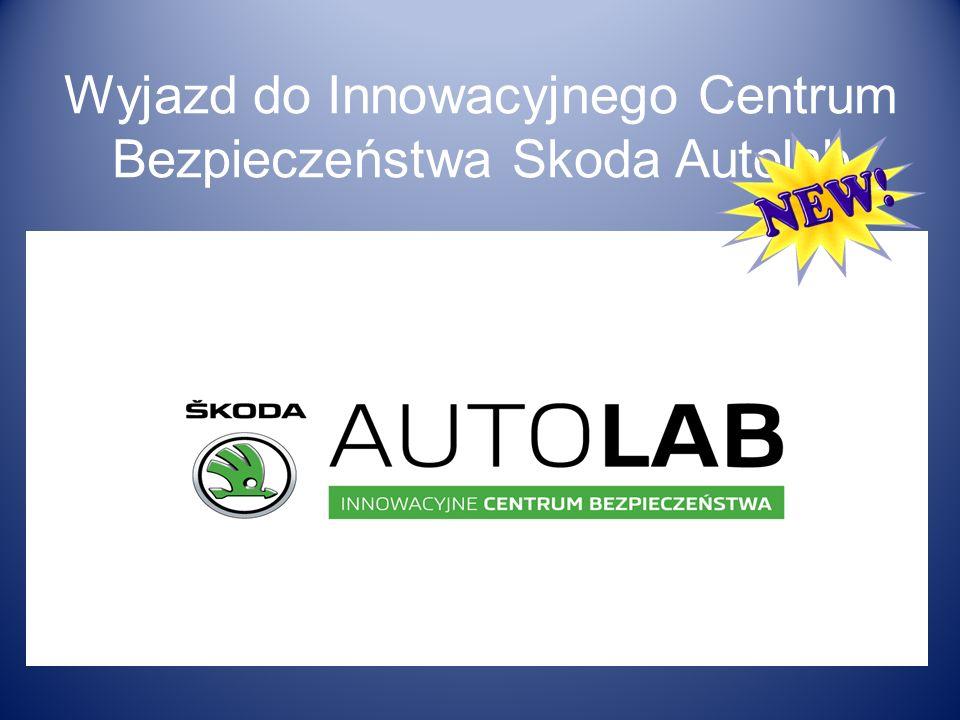 Wyjazd do Innowacyjnego Centrum Bezpieczeństwa Skoda Autolab
