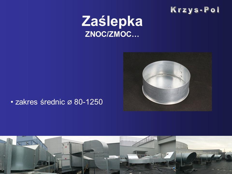 Zaślepka ZNOC/ZMOC… Krzys-Pol zakres średnic Ø 80-1250