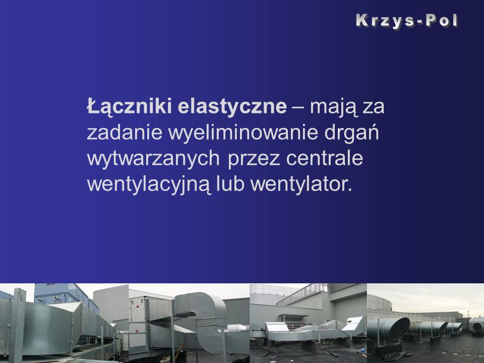 Krzys-Pol Łączniki elastyczne – mają za zadanie wyeliminowanie drgań wytwarzanych przez centrale wentylacyjną lub wentylator.