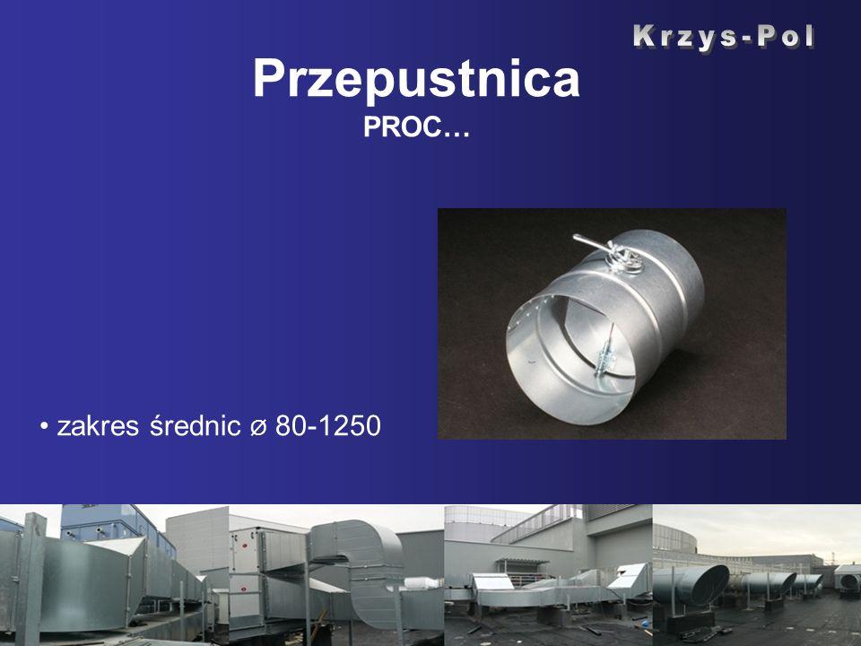 Przepustnica PROC… Krzys-Pol zakres średnic Ø 80-1250