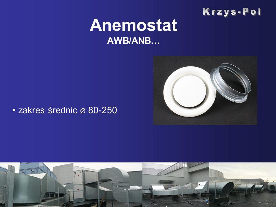 Anemostat AWB/ANB… Krzys-Pol zakres średnic Ø 80-250