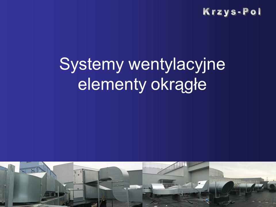Systemy wentylacyjne elementy okrągłe