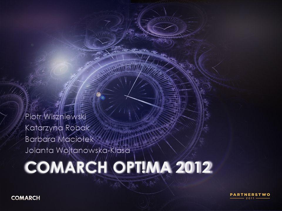comarch opt!ma 2012 Piotr Wiszniewski Katarzyna Robak Barbara Maciołek