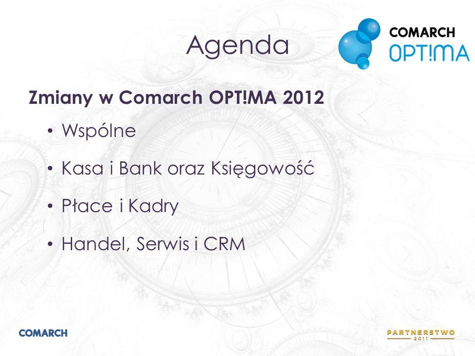 Agenda Zmiany w Comarch OPT!MA 2012 Wspólne
