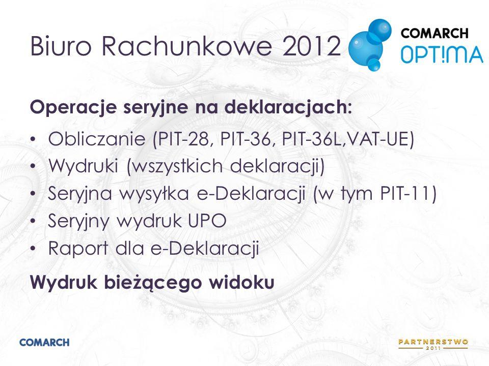 Biuro Rachunkowe 2012 Operacje seryjne na deklaracjach: