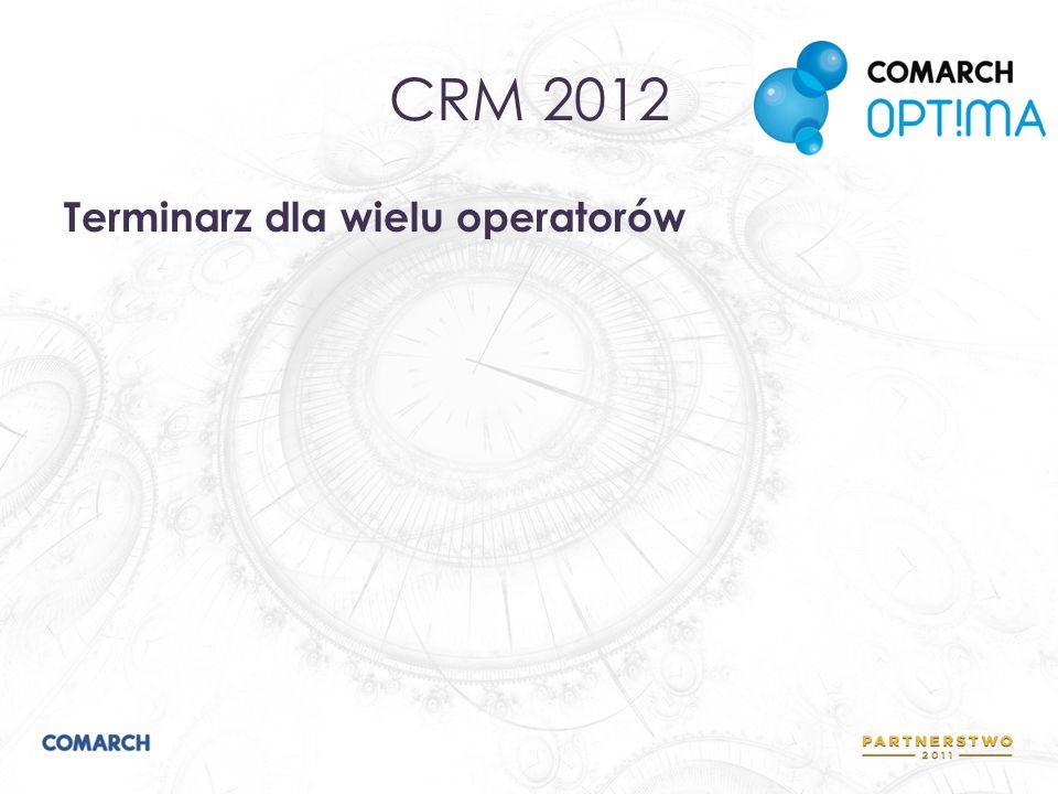 CRM 2012 Terminarz dla wielu operatorów