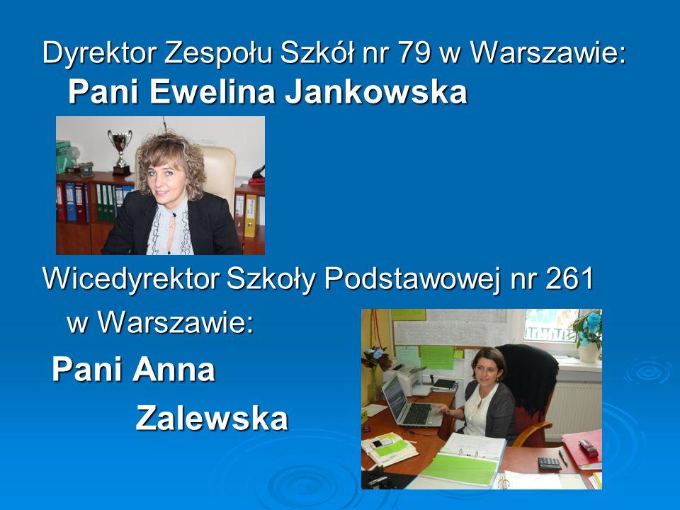 Dyrektor Zespołu Szkół nr 79 w Warszawie: Pani Ewelina Jankowska