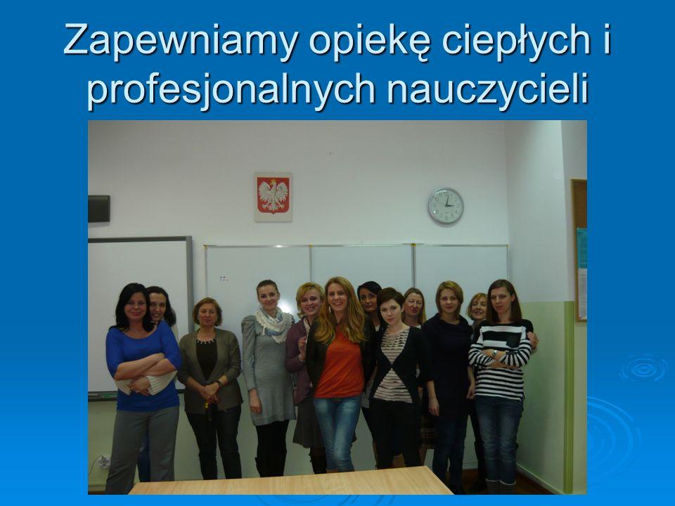 Zapewniamy opiekę ciepłych i profesjonalnych nauczycieli