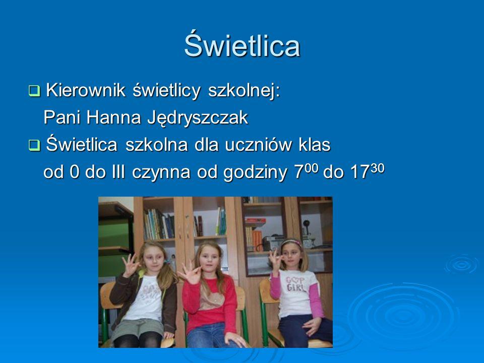 Świetlica Kierownik świetlicy szkolnej: Pani Hanna Jędryszczak