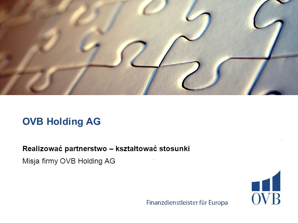 OVB Holding AG Realizować partnerstwo – kształtować stosunki