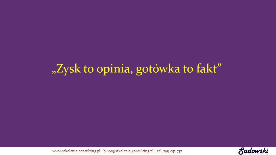 """""""Zysk to opinia, gotówka to fakt"""