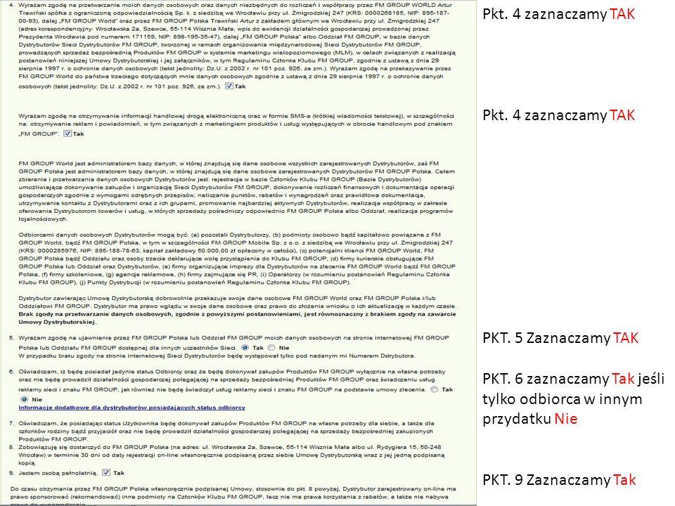 Pkt. 4 zaznaczamy TAK PKT. 5 Zaznaczamy TAK. PKT. 6 zaznaczamy Tak jeśli tylko odbiorca w innym przydatku Nie.
