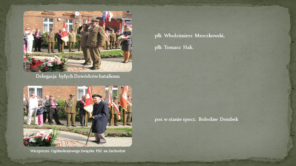 Delegacja byłych Dowódców batalionu płk Włodzimierz Mroczkowski,