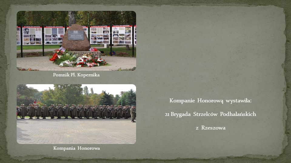 Kompanie Honorową wystawiła: 21 Brygada Strzelców Podhalańskich