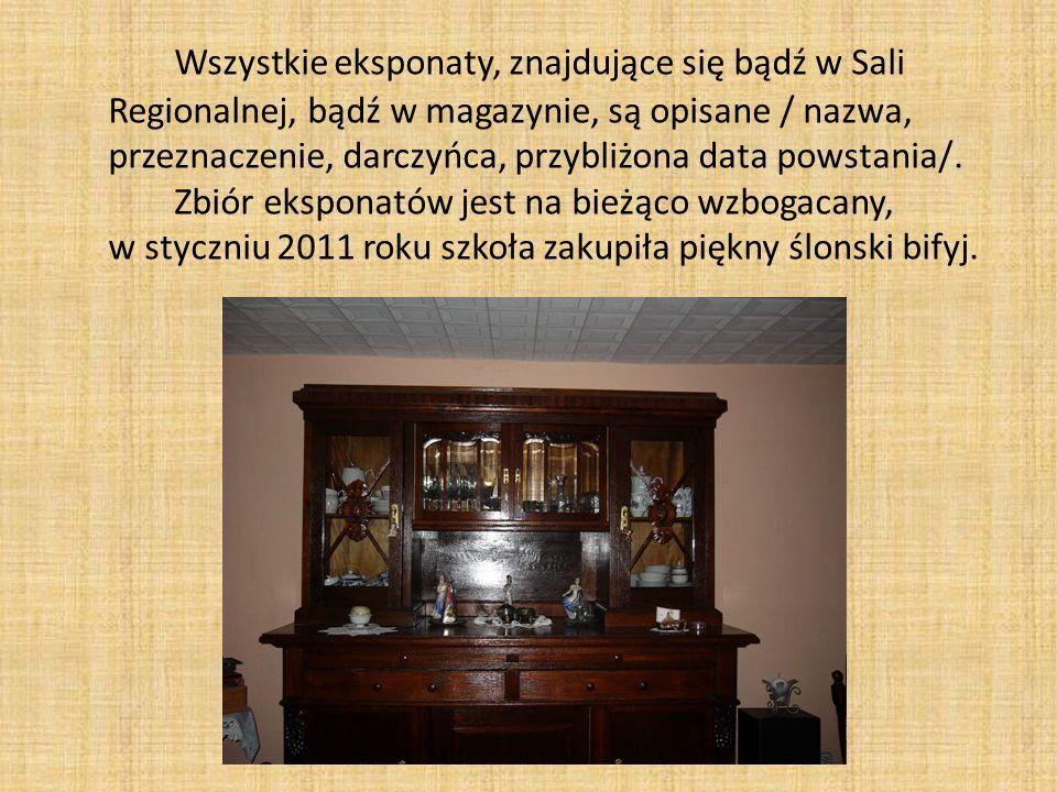 Wszystkie eksponaty, znajdujące się bądź w Sali Regionalnej, bądź w magazynie, są opisane / nazwa, przeznaczenie, darczyńca, przybliżona data powstania/.