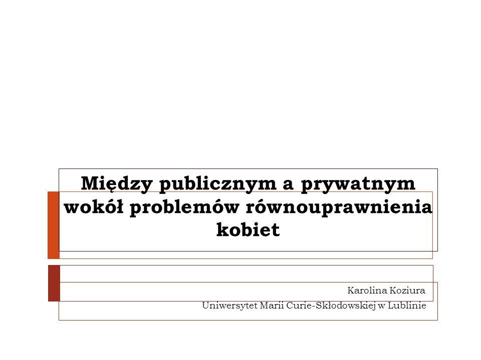 Między publicznym a prywatnym wokół problemów równouprawnienia kobiet