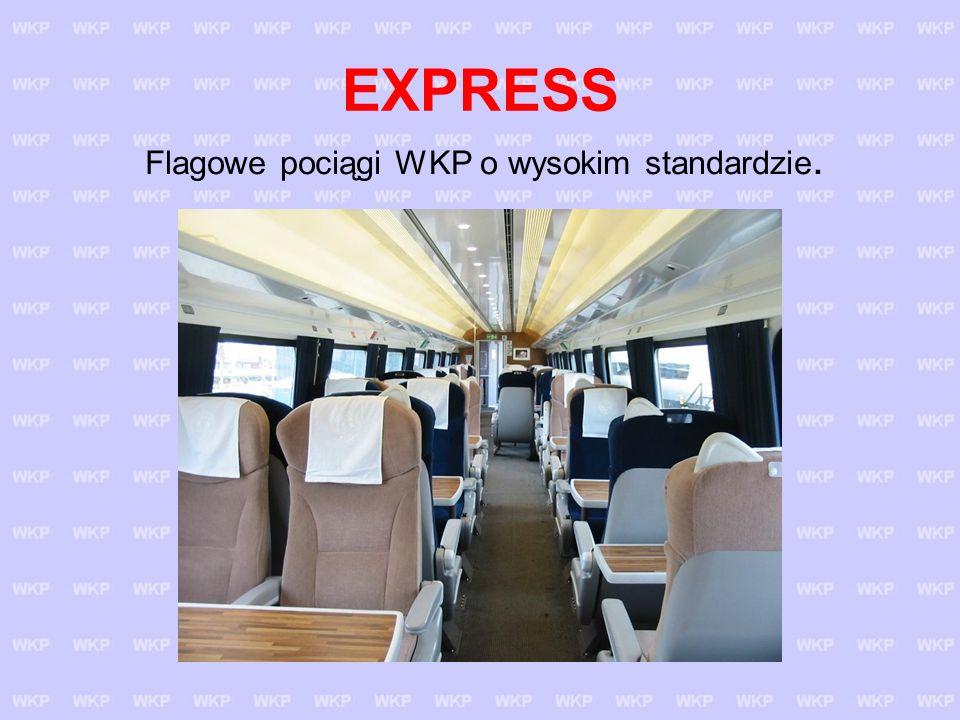 Flagowe pociągi WKP o wysokim standardzie.