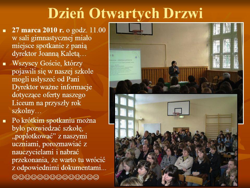 Dzień Otwartych Drzwi 27 marca 2010 r. o godz. 11.00 w sali gimnastycznej miało miejsce spotkanie z panią dyrektor Joanną Kaletą…