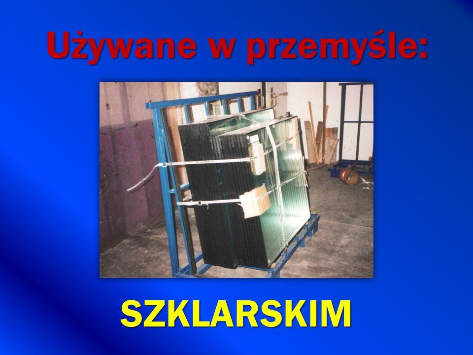 Używane w przemyśle: SZKLARSKIM
