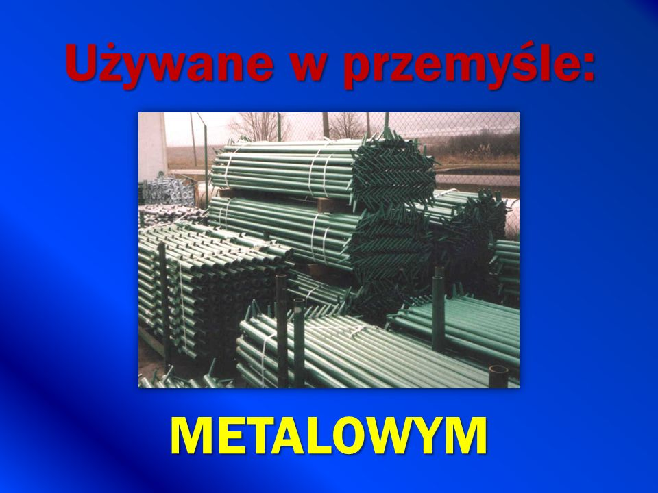 Używane w przemyśle: METALOWYM