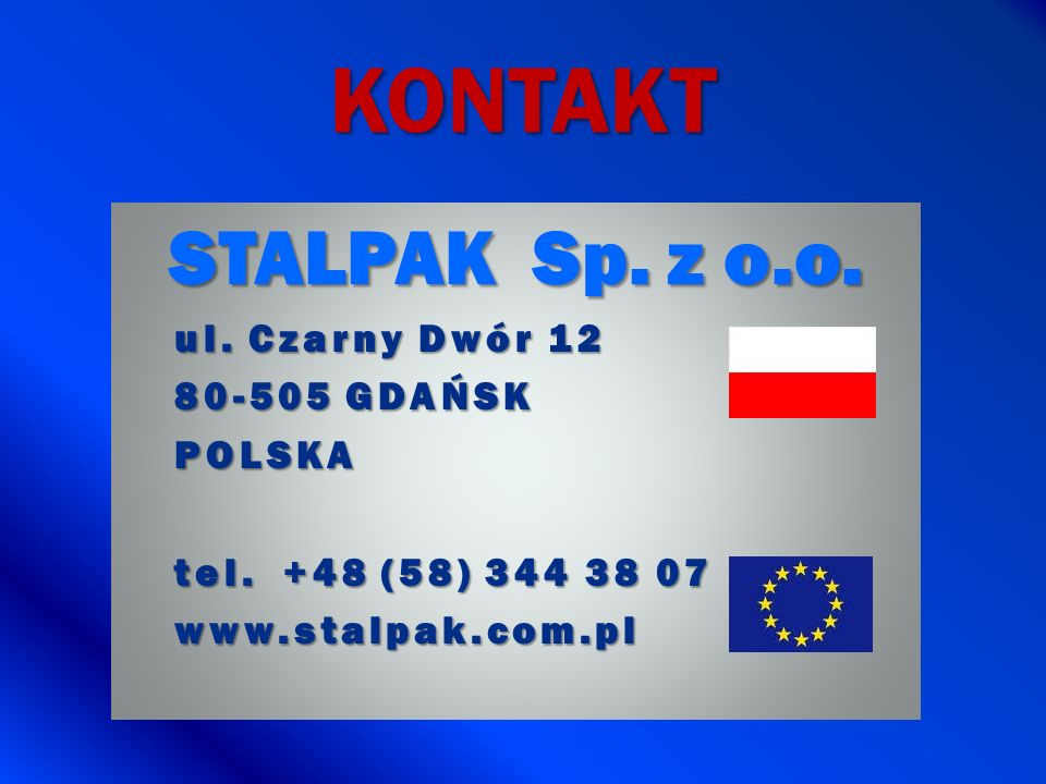 KONTAKT STALPAK Sp. z o.o. ul. Czarny Dwór 12 80-505 GDAŃSK POLSKA