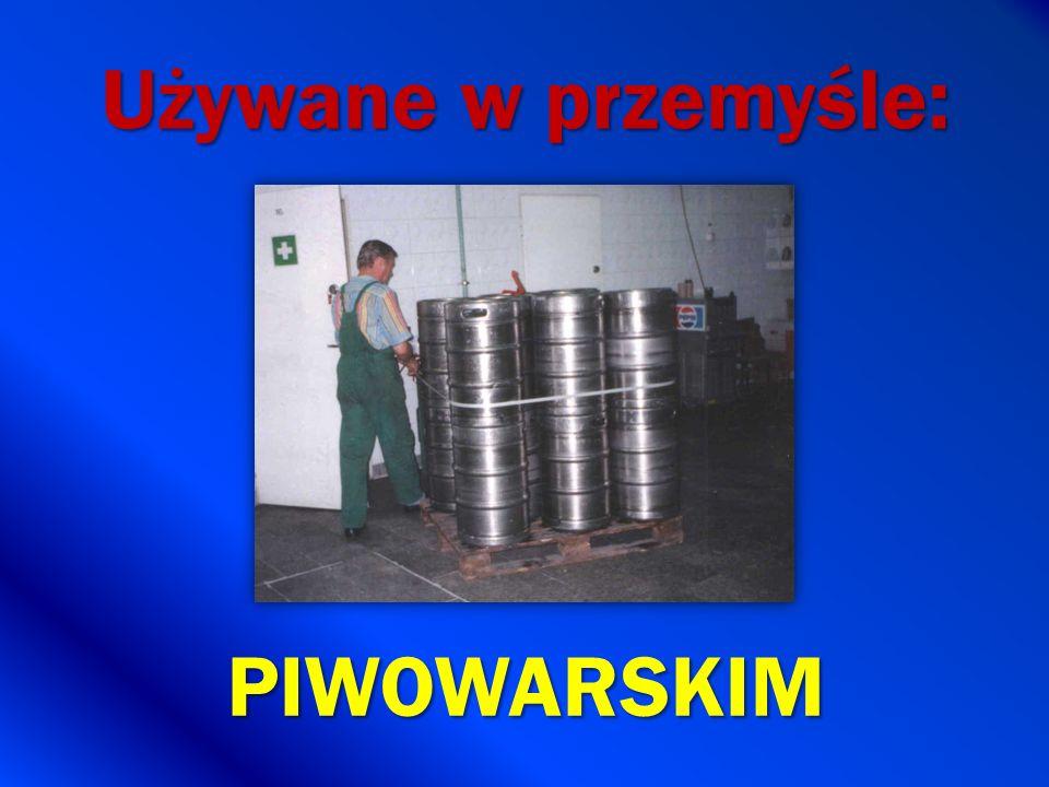 Używane w przemyśle: PIWOWARSKIM