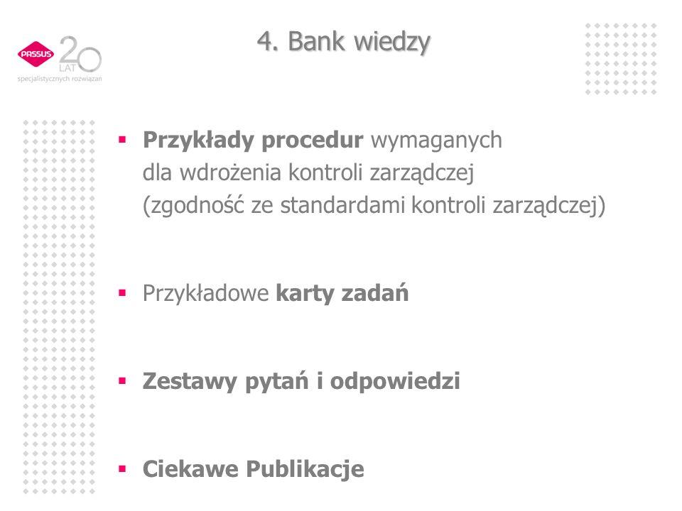 4. Bank wiedzy Przykłady procedur wymaganych dla wdrożenia kontroli zarządczej (zgodność ze standardami kontroli zarządczej)