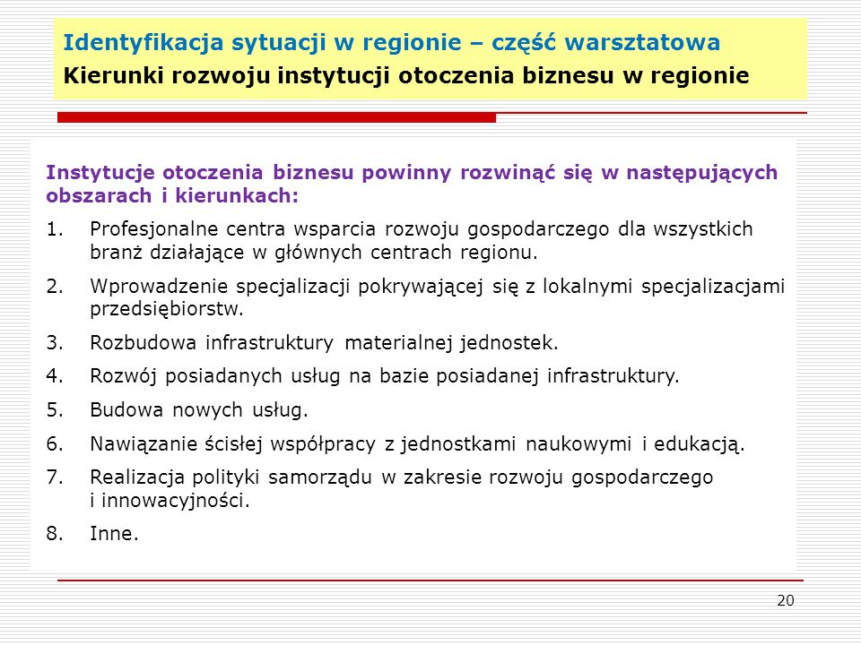 Identyfikacja sytuacji w regionie – część warsztatowa Kierunki rozwoju instytucji otoczenia biznesu w regionie
