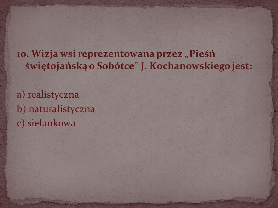 """10. Wizja wsi reprezentowana przez """"Pieśń świętojańską o Sobótce J"""