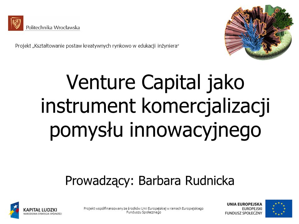 Venture Capital jako instrument komercjalizacji pomysłu innowacyjnego