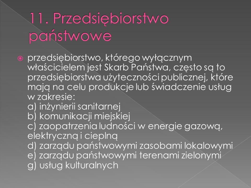11. Przedsiębiorstwo państwowe