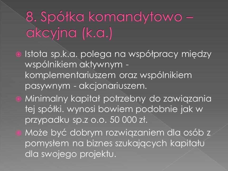 8. Spółka komandytowo – akcyjna (k.a.)