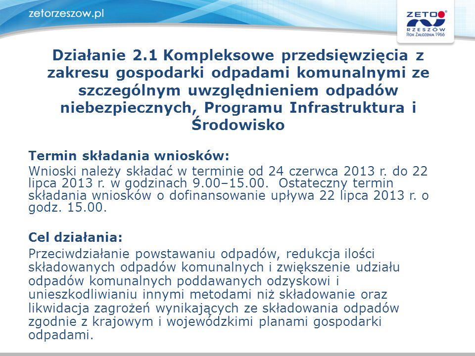 Działanie 2.1 Kompleksowe przedsięwzięcia z zakresu gospodarki odpadami komunalnymi ze szczególnym uwzględnieniem odpadów niebezpiecznych, Programu Infrastruktura i Środowisko
