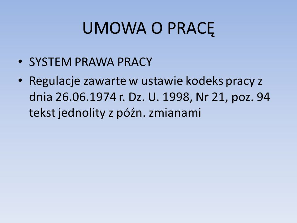 UMOWA O PRACĘ SYSTEM PRAWA PRACY